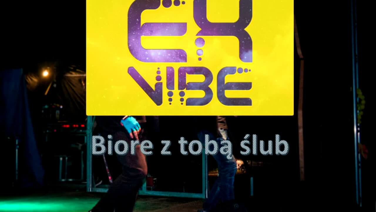 EX-VIBE – Biore z tobą ślub (Official audio 2018)