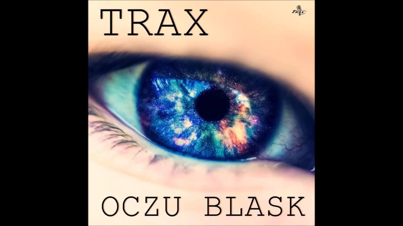 Trax – Oczu Blask 2018