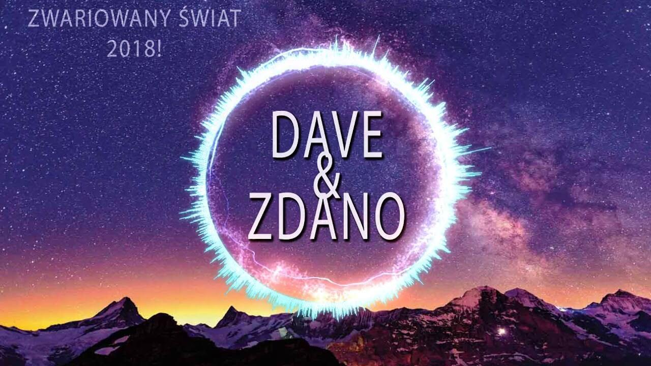 DaVe&Zdano – Zwariowany Świat 2018! (Offiicial Audio)
