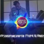 Eratox – Przeznaczenie (ToMi S Retro Remix) Nowość Disco Polo 2018