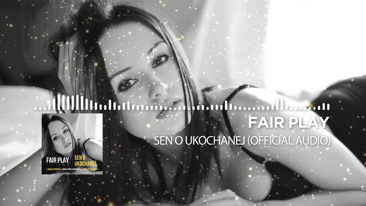 Fair Play – Sen o ukochanej (Official Audio) Disco Polo Nowość 2018