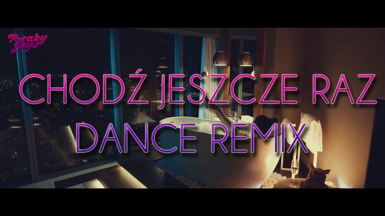 Freaky Boys – Chodź jeszcze raz (Dance Remix)