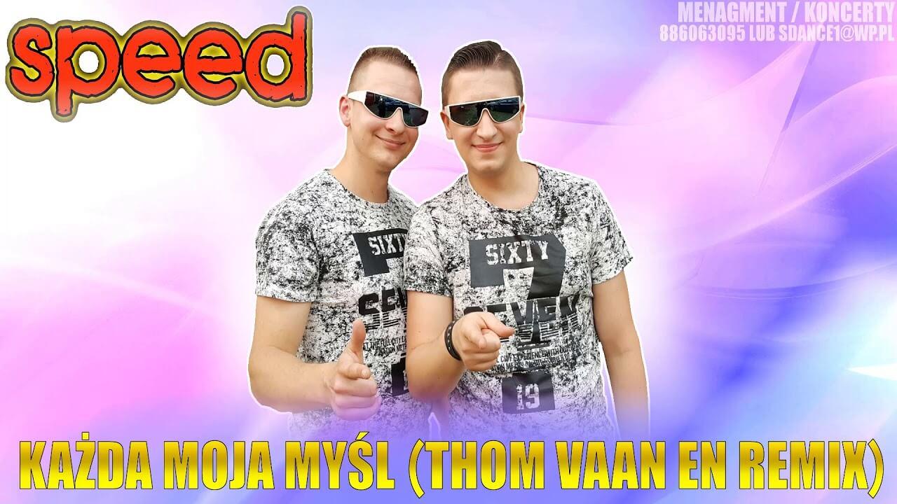 SPEED – Każda Moja Myśl (Remix Thom Vaan En)