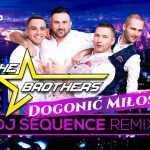 The Brothers – Dogonić Miłość (DJ Sequence Extended Remix)