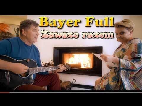 Bayer Full – Zawsze razem (Official Video 2018)