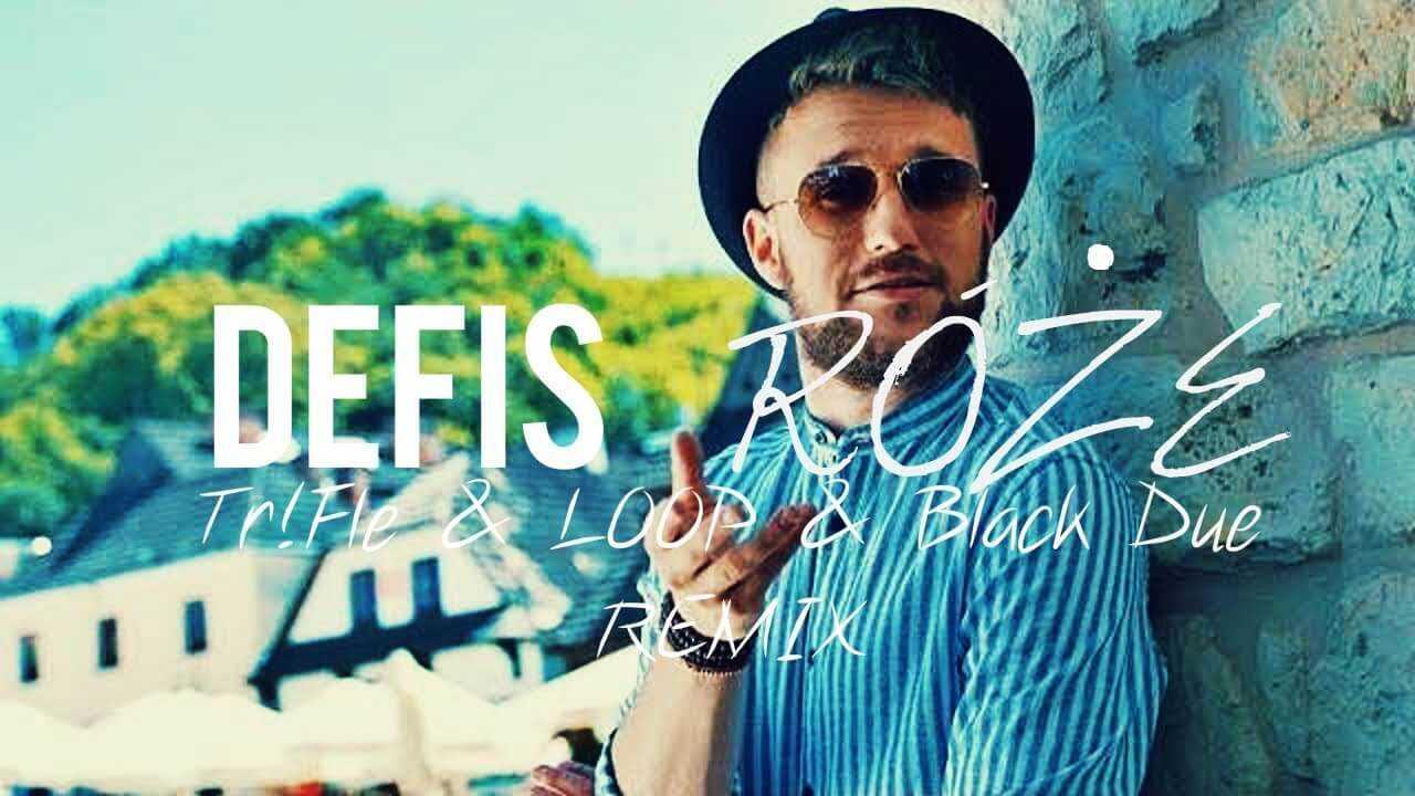 Defis – Róże (Tr!Fle & Loop & Black Due remix) 2018