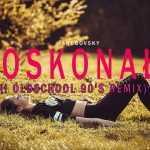 Jakubovsky & Levelon – Doskonała (Loki oldschool 90's remix) 2018
