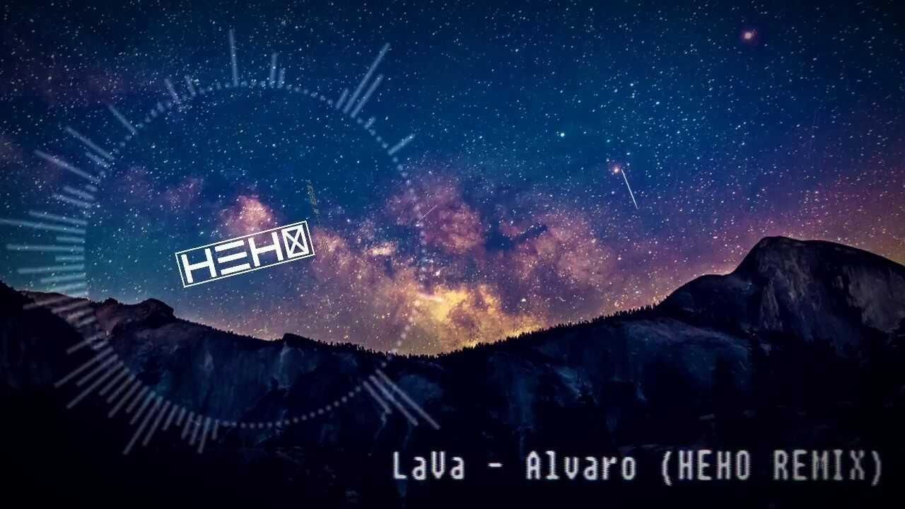 LaVa – Alvaro (Heho 2018 remix)