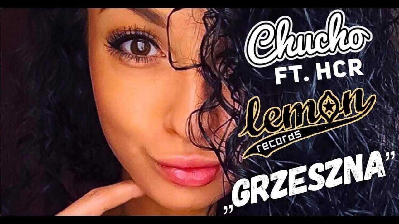 Chucho feat. HCR – Grzeszna 2018