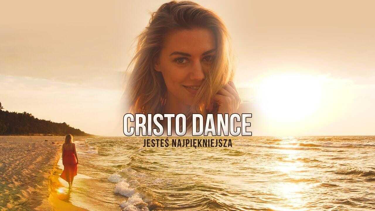 Cristo Dance – Jesteś najpiękniejsza 2018