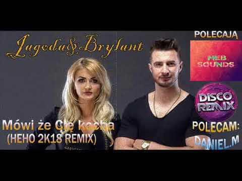 Jagoda Brylant – Mówi że cię kocha (Heho 2018 remix)