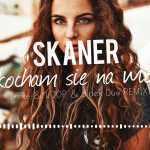 Skaner – Zakocham się na wiosnę (TriFle & Loop & Black Due remix)