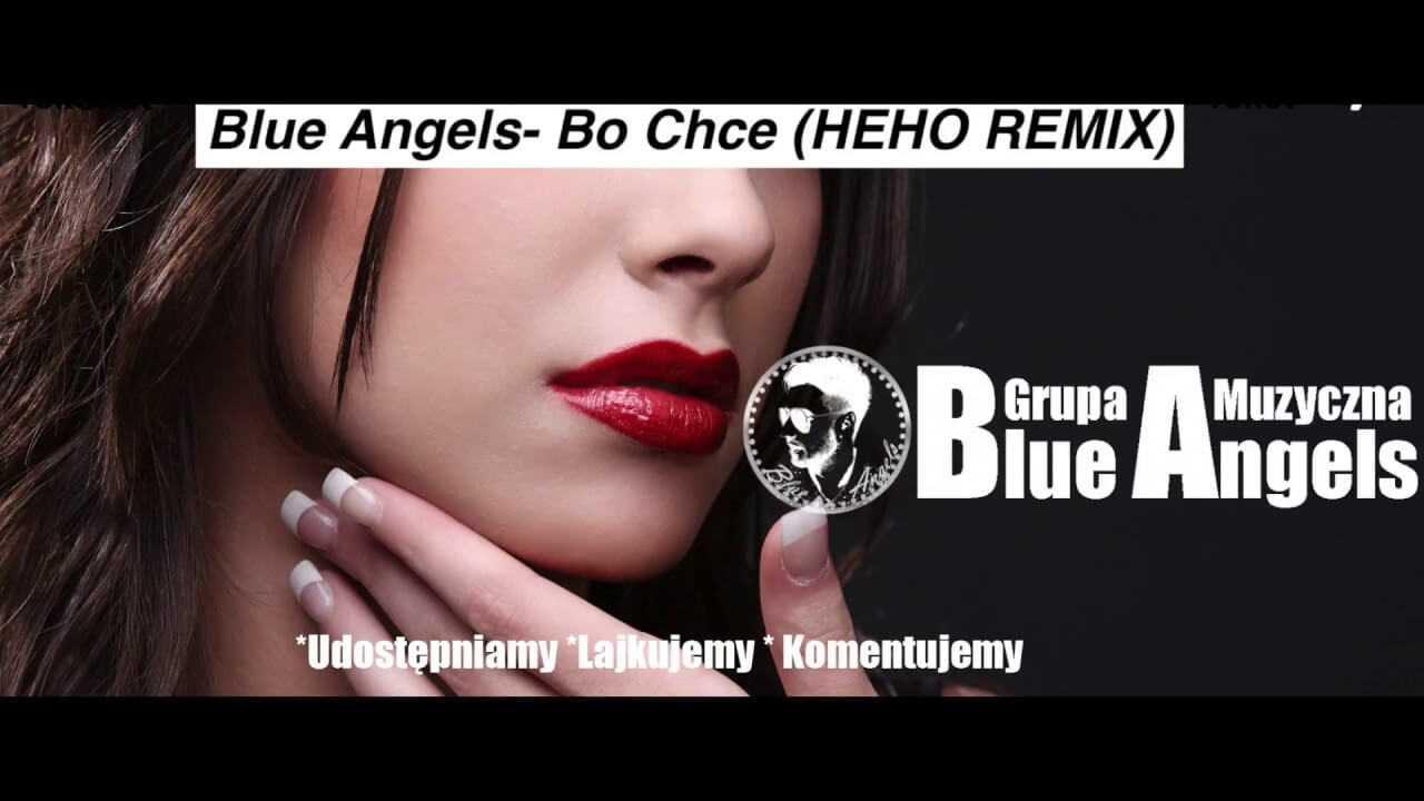 Blue Angels- Bo chce (Heho remix)