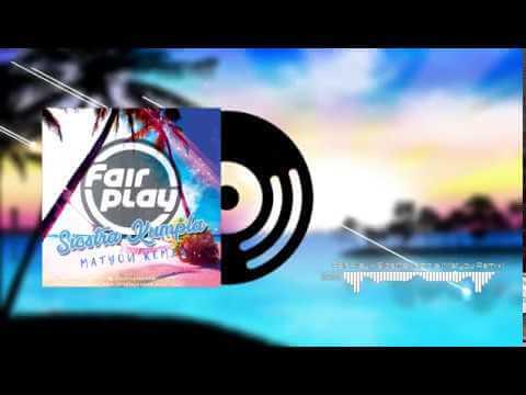 Fair Play – Siostra Kumpla (Matyou Remix)