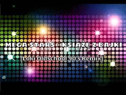 Mega Stars – Książę z bajki (Loki oldschool 90's remix)