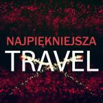 Travel – Najpiękniejsza 2018