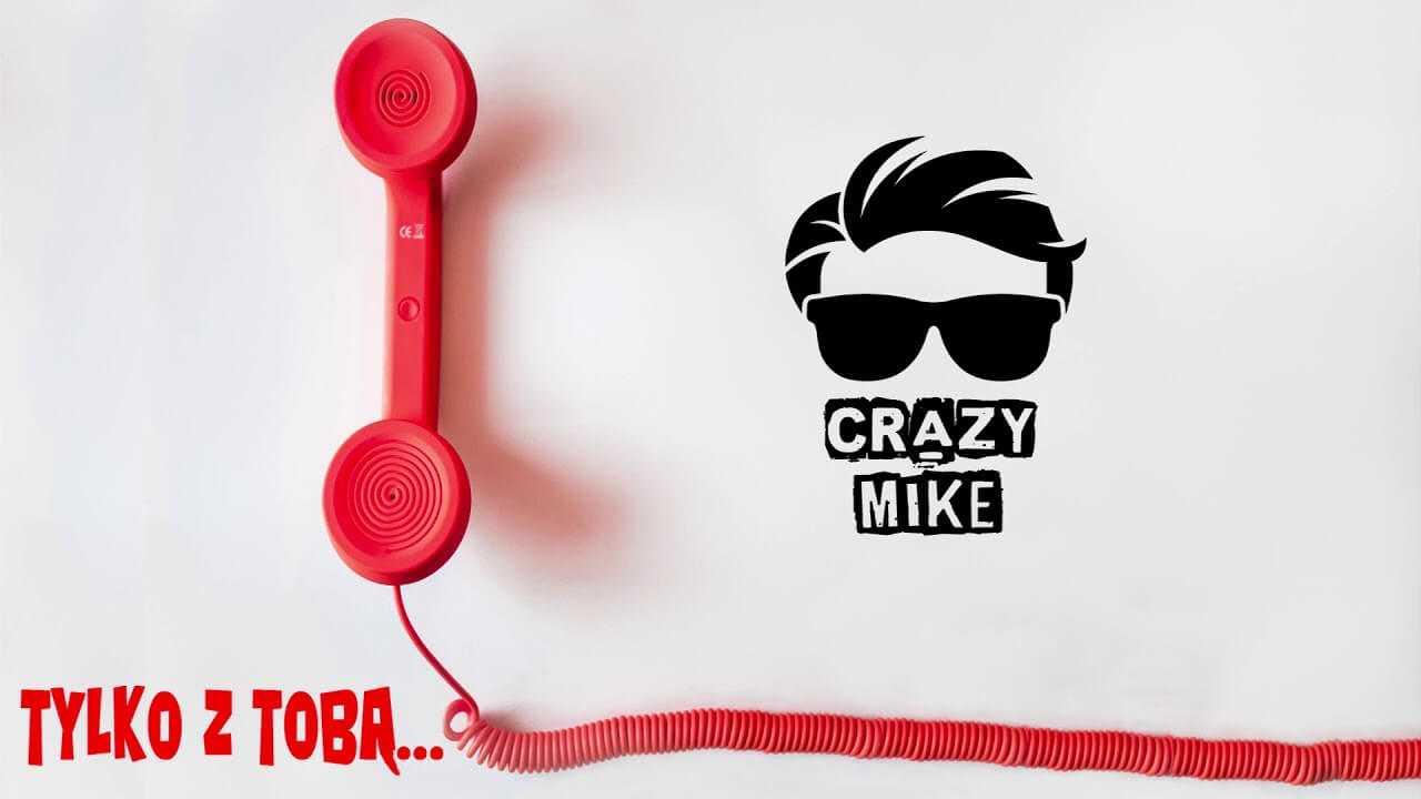 Crazy Mike – Tylko z tobą 2018