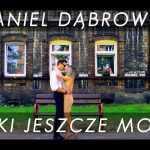 Daniel Dąbrowski – Póki jeszcze mogę (Official Trailer)