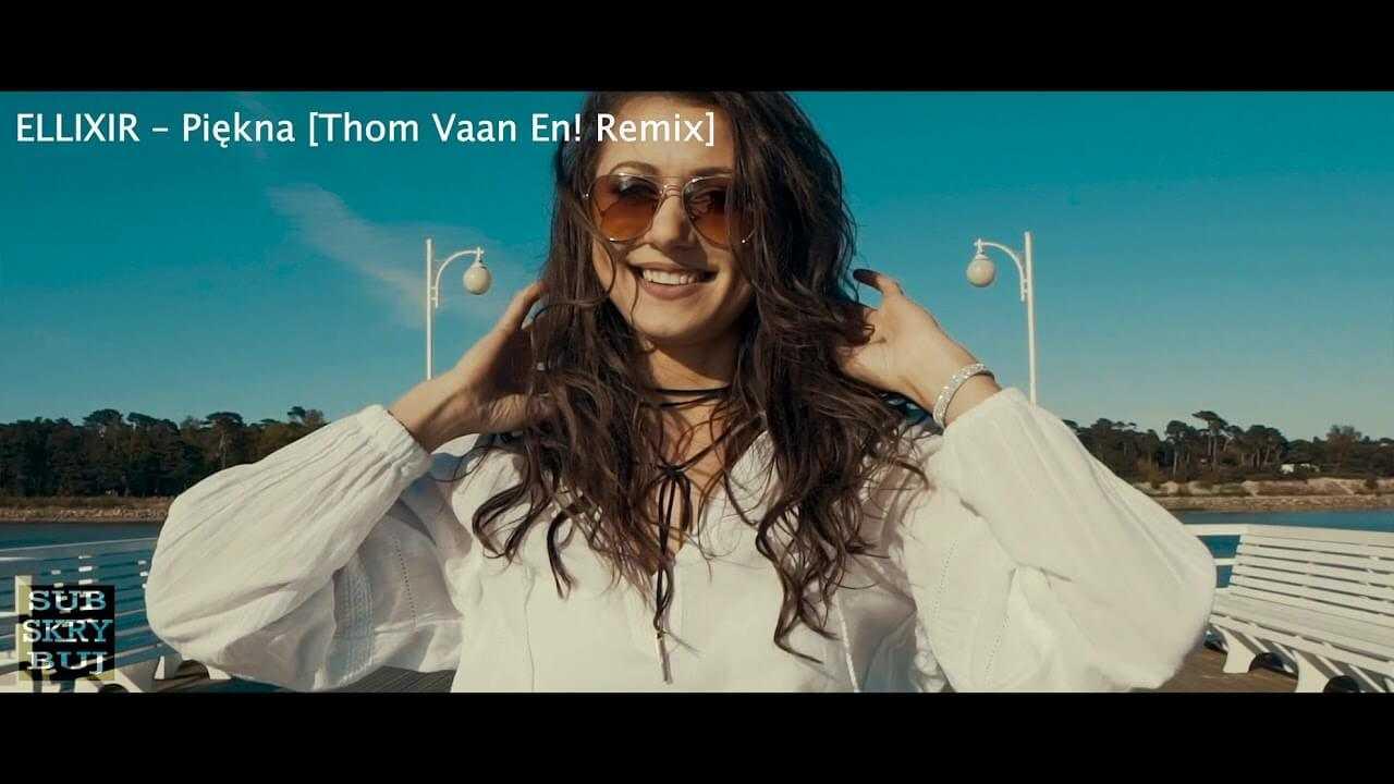 Ellixir – Piękna (Thom Vaan En! remix)