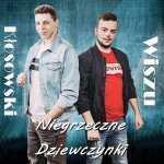 Wiszu & Kłosowski – Niegrzeczne dziewczynki