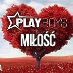 Wyjątkowa premiera po 4 latach! Playboys – Miłość