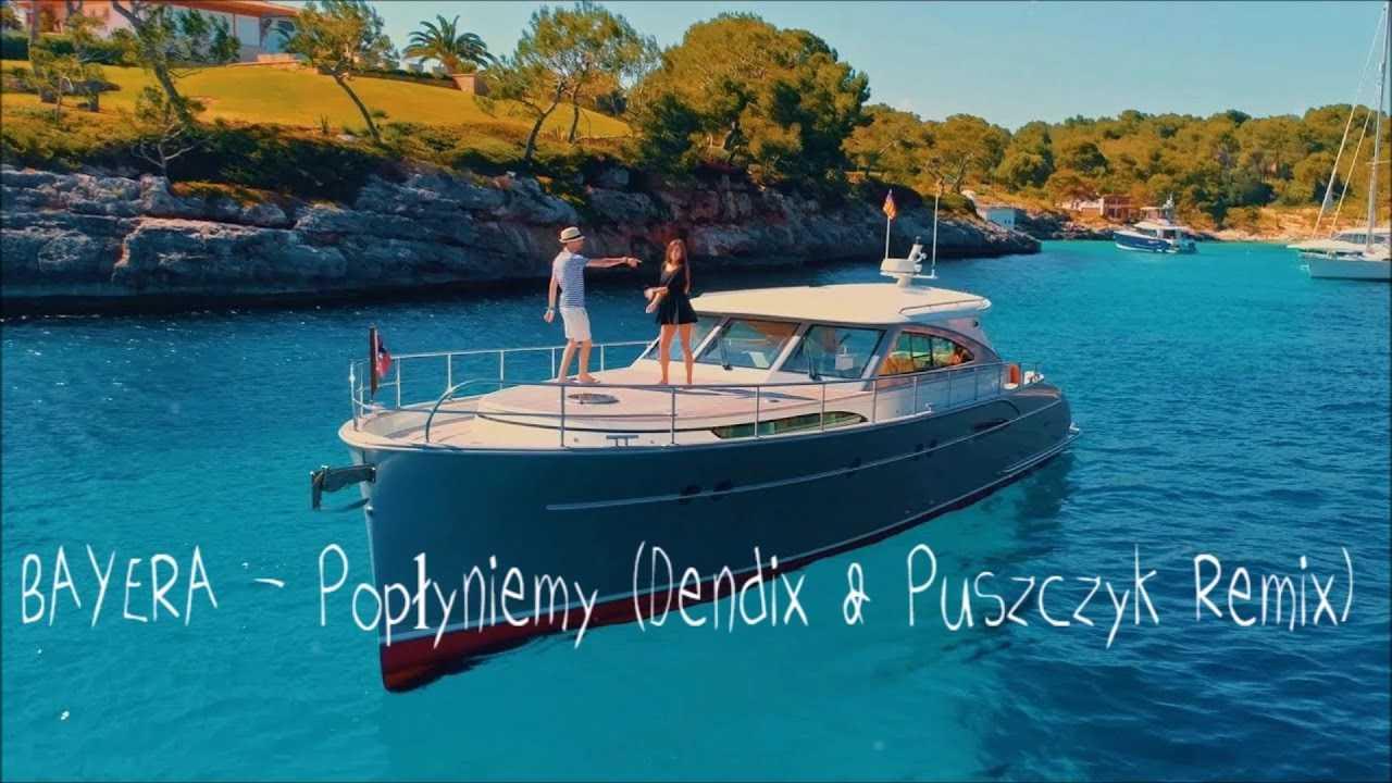 BAYERA – Popłyniemy (Dendix & Puszczyk Remix)