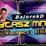 BajorekD – Pytasz mnie (Dj Sequence remix)