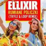 Ellixir – Rumiane policzki (Tr!Fle & Loop Remix)