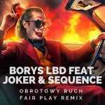 Borys LBD feat Joker & Sequence – Obrotowy Ruch (Fair Play remix)
