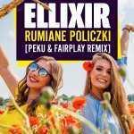 Ellixir – Rumiane Policzki (Peku & Fair Play remix)