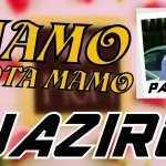 NAZIRO – Mamo Złota Mamo