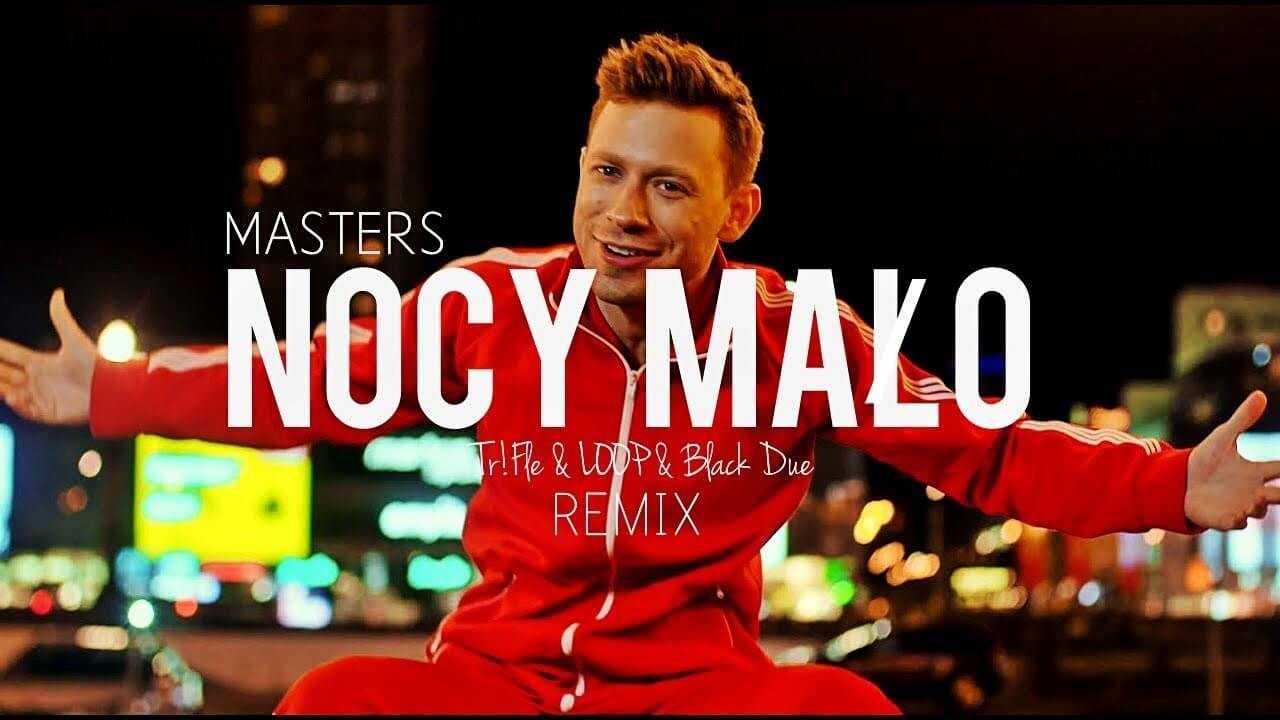 Masters – Nocy mało (TriFle & Loop & Black due Remix)