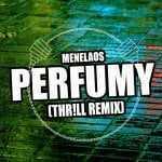 Menelaos – Perfumy (Thrill remix)