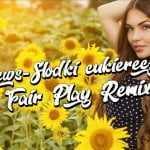 News – Słodki cukiereczek (Fair Play remix)