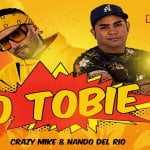 Crazy Mike & Nando Del Rio – O Tobie