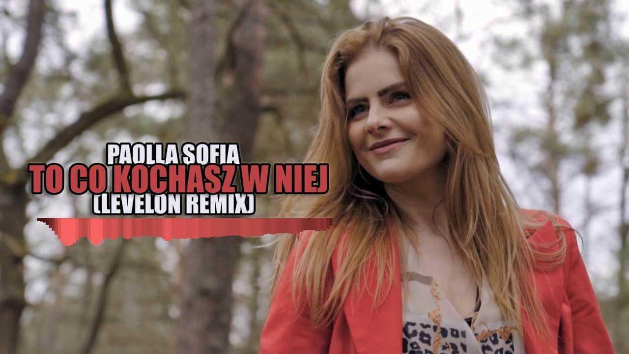 Paolla Sofia — To, co kochasz w niej (Levelon remix)