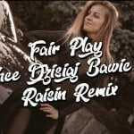 Fair Play – Chcę Dzisiaj Bawić Się (Raisin Remix)
