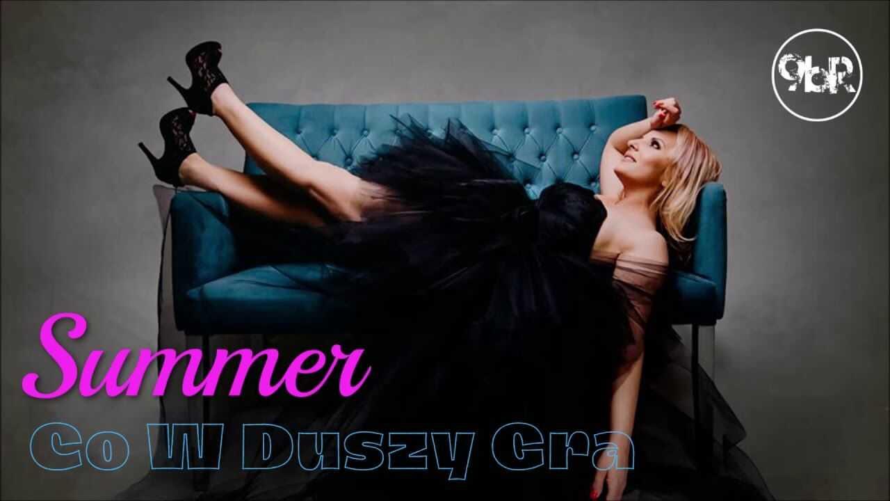 Summer – Co W Duszy Gra