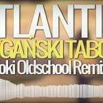 Atlantis – Cygański Tabor (Loki Oldschool Remix)