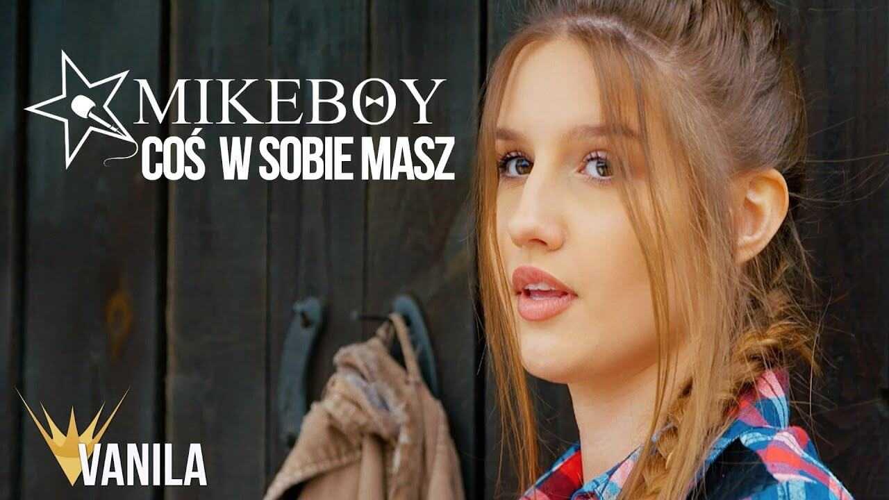 MIKEBOY – Coś W Sobie Masz