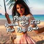 PLAYBOYS – Kocham Cie ot tak (FAIR PLAY REMIX)