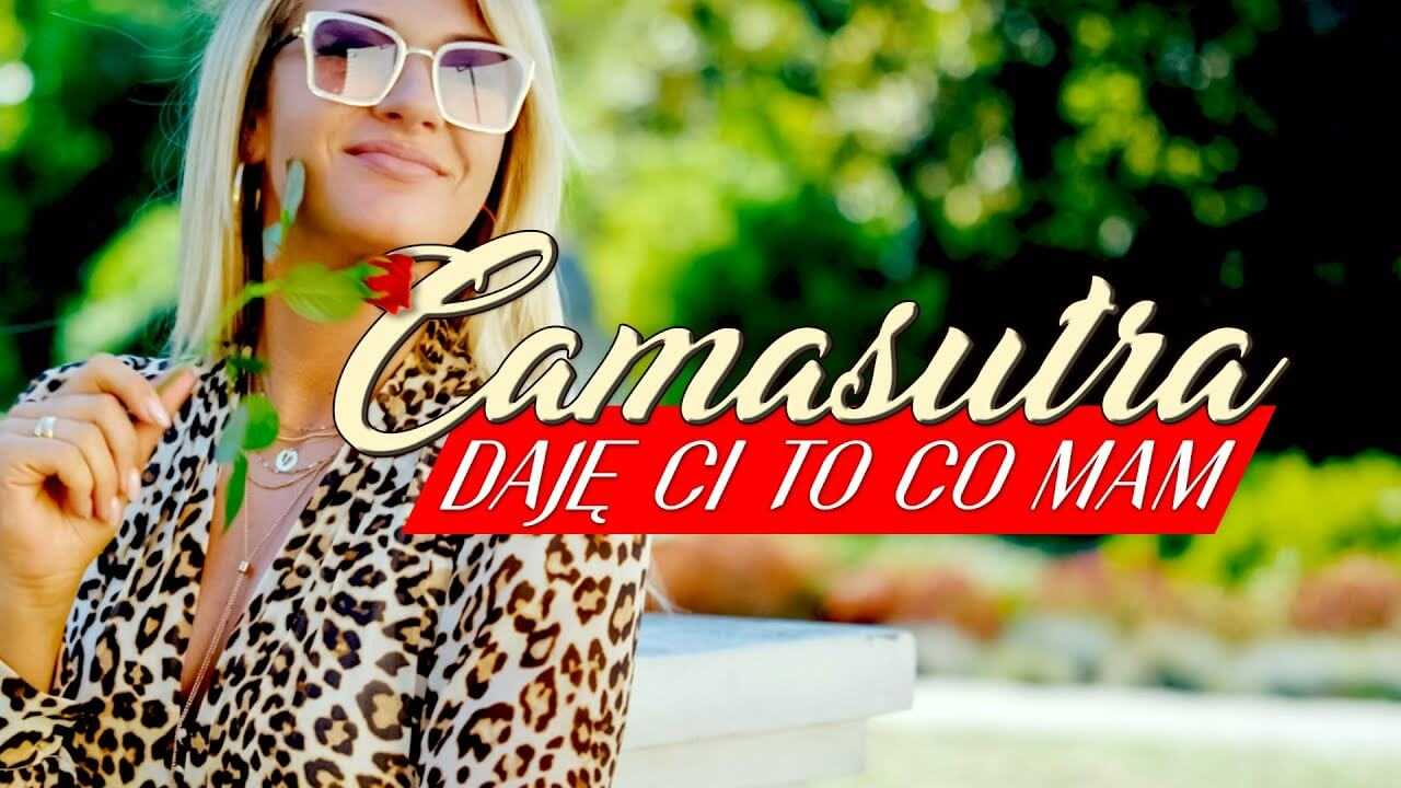 CAMASUTRA – Daję Ci to co mam