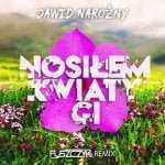 Dawid Narożny – Nosiłem Kwiaty Ci (Puszczyk Remix)