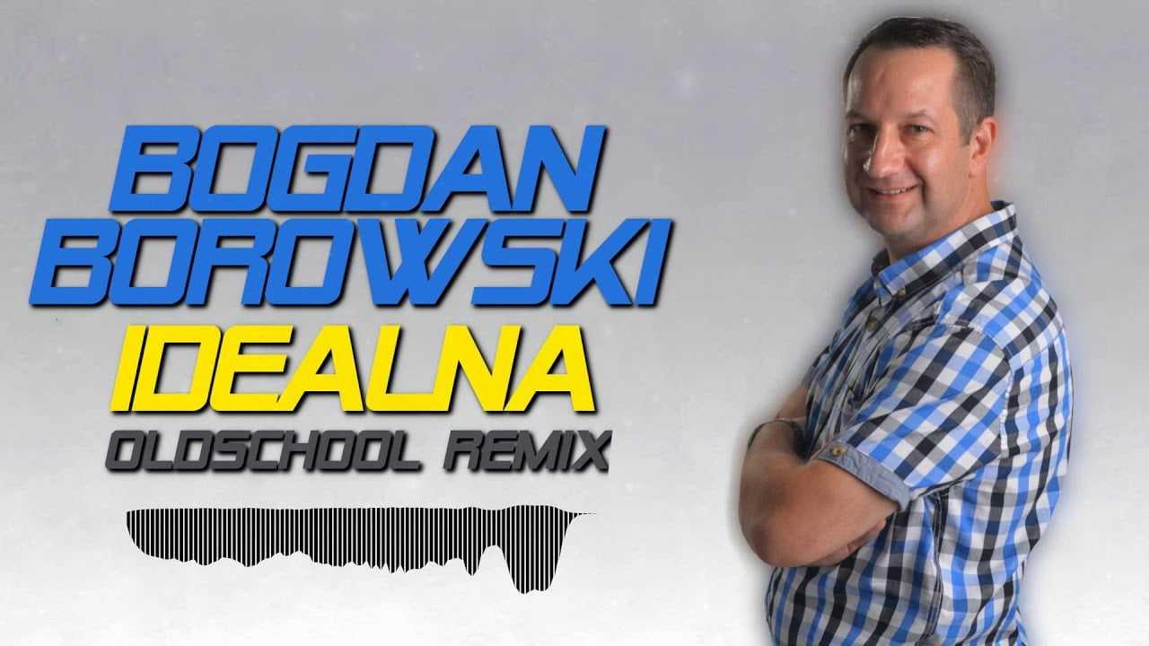 Bogdan Borowski – Idealna (Loki Oldschool Remix)