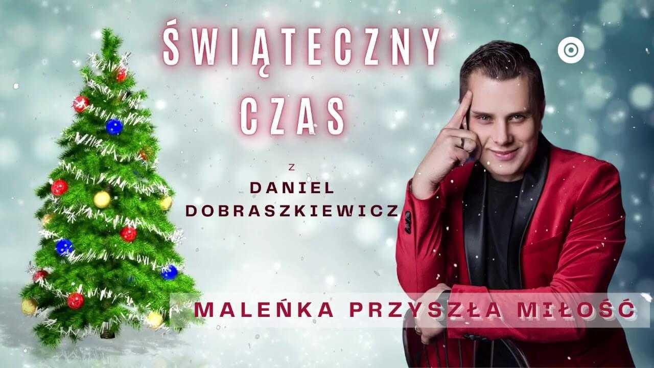 Daniel Dobraszkiewicz – Maleńka przyszła miłość