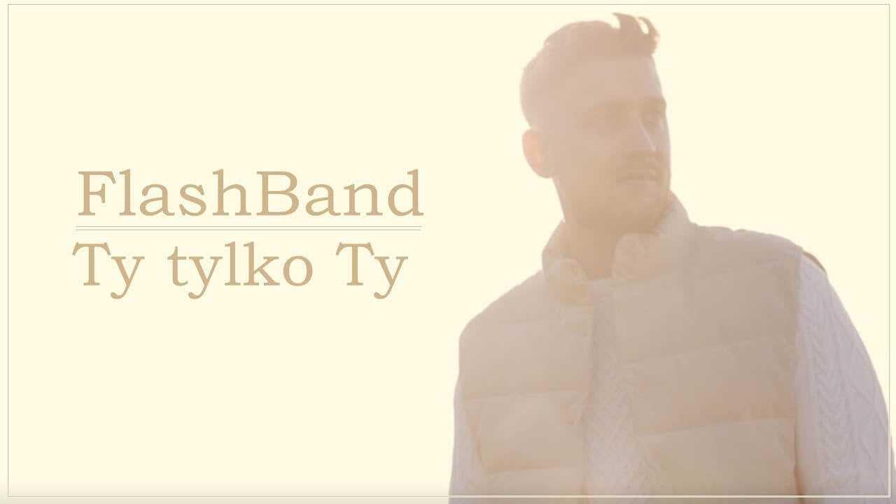 FlashBand – Ty tylko Ty