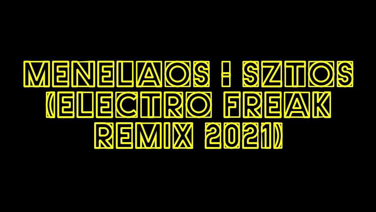Menelaos – Sztos (Electro Freak Remix)