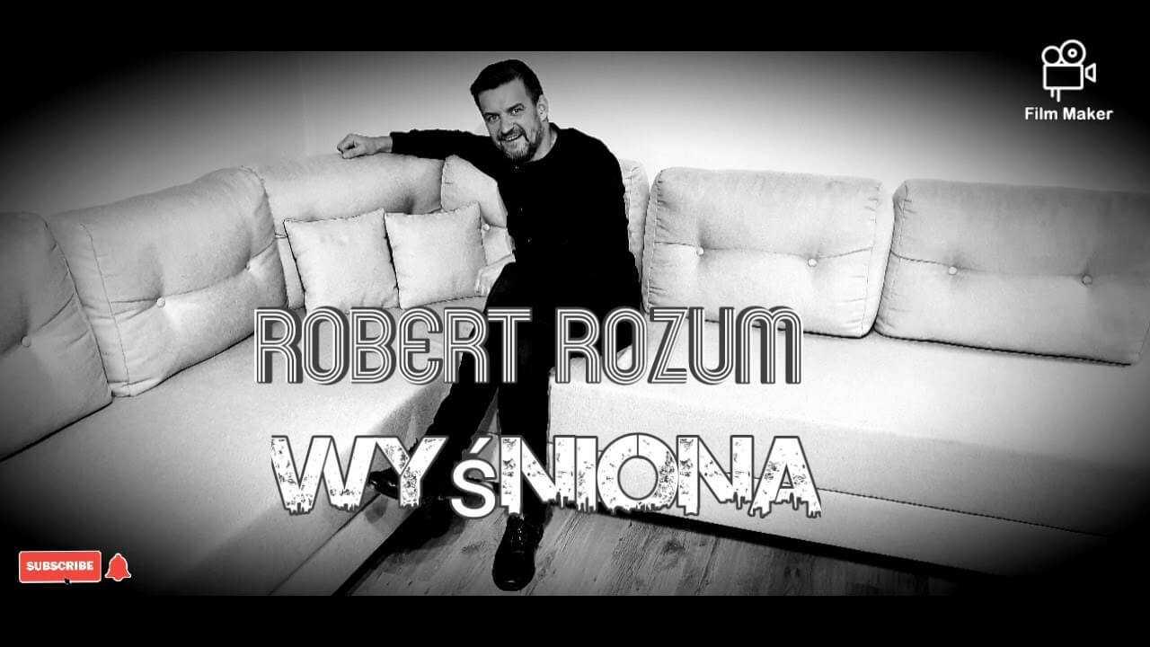 Robert Rozum – Wyśniona