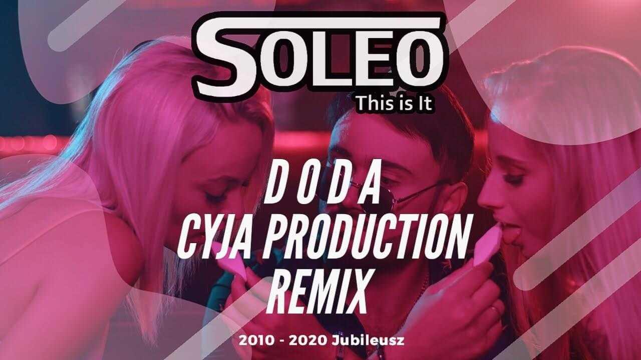 Soleo – Doda (Cyja remix)
