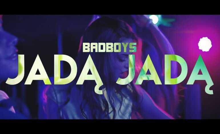 Badboys – Jadą Jadą